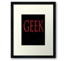 GEEK, any smart person with an obsessive interest. RED on Black Framed Print