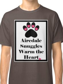 Airedale Snuggles Warm the Heart Classic T-Shirt