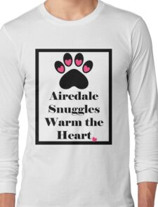 Airedale Snuggles Warm the Heart Long Sleeve T-Shirt