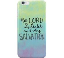 The Lord Is My Light And My Salvation iPhone Case/Skin