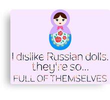Russian Doll Pun Canvas Print