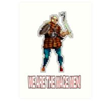 We Are The Mace Men!  Art Print
