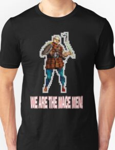 We Are The Mace Men!  T-Shirt