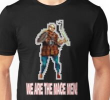 We Are The Mace Men!  Unisex T-Shirt