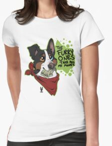 The Furry Ones Take All My Money Womens Fitted T-Shirt