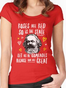 Roses Are Red So Is The State Let Us Be Comrades Because You Are Great Women's Fitted Scoop T-Shirt