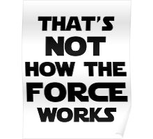 That's Not How the Force Works Poster