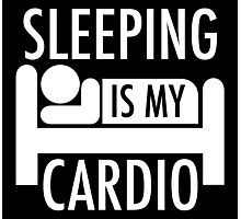 Sleeping Is My Cardio Photographic Print