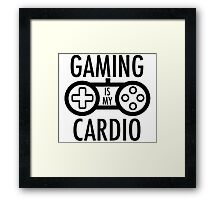 Gaming Is My Cardio Framed Print