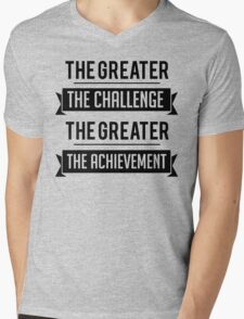 The Greater The Challenge, The Greater The Achievement Mens V-Neck T-Shirt