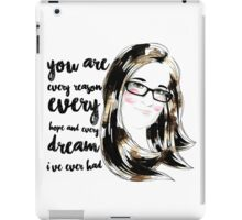 You are every reason iPad Case/Skin