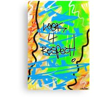 Look 4 Respect! Canvas Print