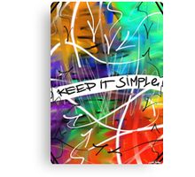 Keep It Simple Canvas Print