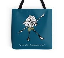 I am where I am meant to be Tote Bag