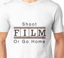 Shoot film or go home Unisex T-Shirt
