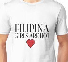 Filipina girls are hot Unisex T-Shirt
