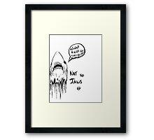 Not So Jaws Framed Print