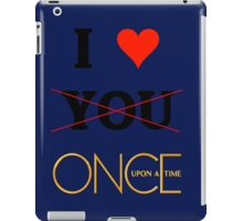 I love once upon a time - Valentine's day special iPad Case/Skin