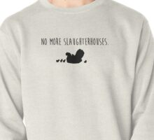 No More Slaughterhouses Pullover