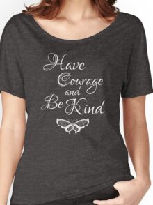 Have Courage and Be Kind 4 Women's Relaxed Fit T-Shirt