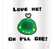 Love me! Or I'll DIE! Poster
