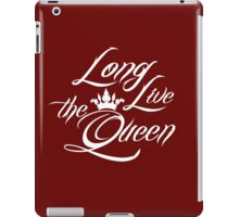 Long Live the Queen 1 iPad Case/Skin