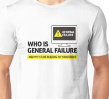 Who is General Failure? Are you in the military? Unisex T-Shirt
