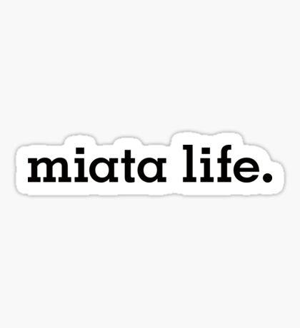 miata life. Sticker