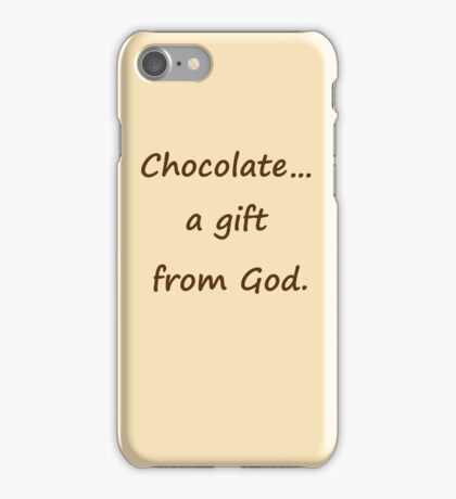 Chocolate...a gift from God t-shirt,case,mug,pillow iPhone Case/Skin