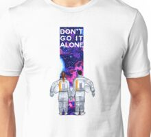 Don't Go It Alone - with text Unisex T-Shirt