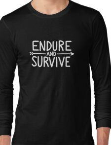 endure and survive (white) Long Sleeve T-Shirt