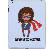 We Have To Matter iPad Case/Skin