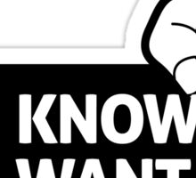 You know you want me! Sticker