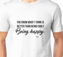 Being Happy - Taylor Swift Quote Unisex T-Shirt