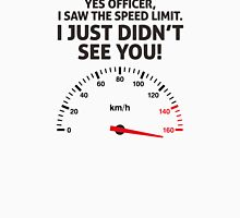 I m driving too fast. I do not care! T-Shirt