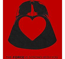 The force is strong with you Photographic Print