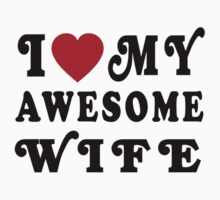 I Love My Awesome Wife by Lallinda