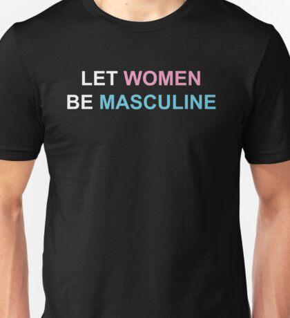 Let Women Be Masculine Unisex T-Shirt