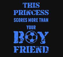 This Princess Scores More Than Your Boy Friend Unisex T-Shirt
