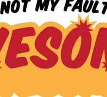 I can not help it that I m so awesome! Sticker