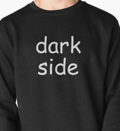 Dark Side (Comic-sans Version) Pullover
