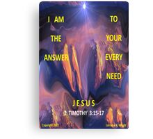 I AM ALL YOU NEED Canvas Print