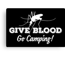Give blood - go camping! Canvas Print