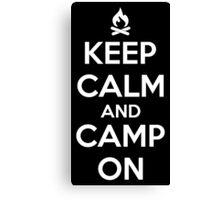 Keep calm and camp on Canvas Print