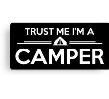 Trust me I'm a camper!  Canvas Print
