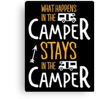 What happens in the camper stays in the camper! Canvas Print