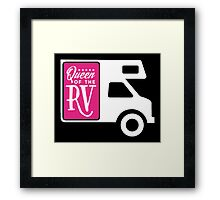 Queen of the RV! Framed Print