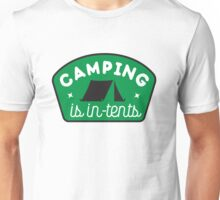 Camping is in-tents Unisex T-Shirt