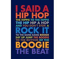 I said a Hip Hop Photographic Print