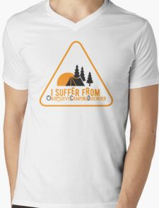I suffer from Obsessive Camping Disorder Mens V-Neck T-Shirt